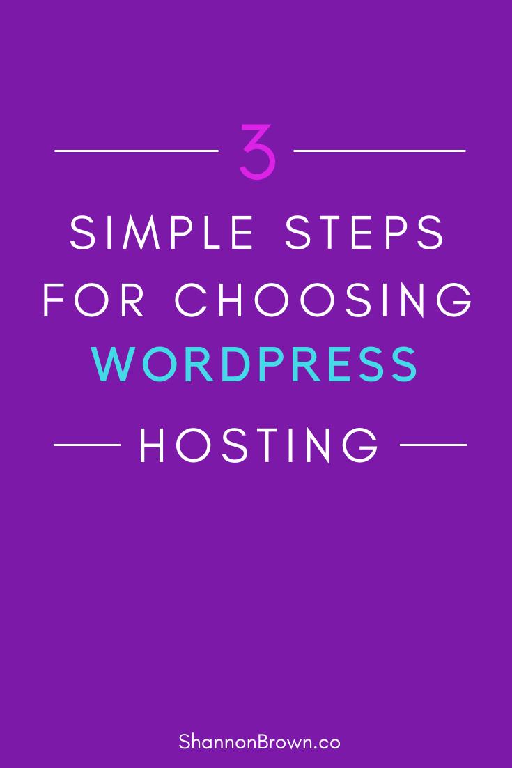 3 Simple Steps for Choosing WordPress Hosting