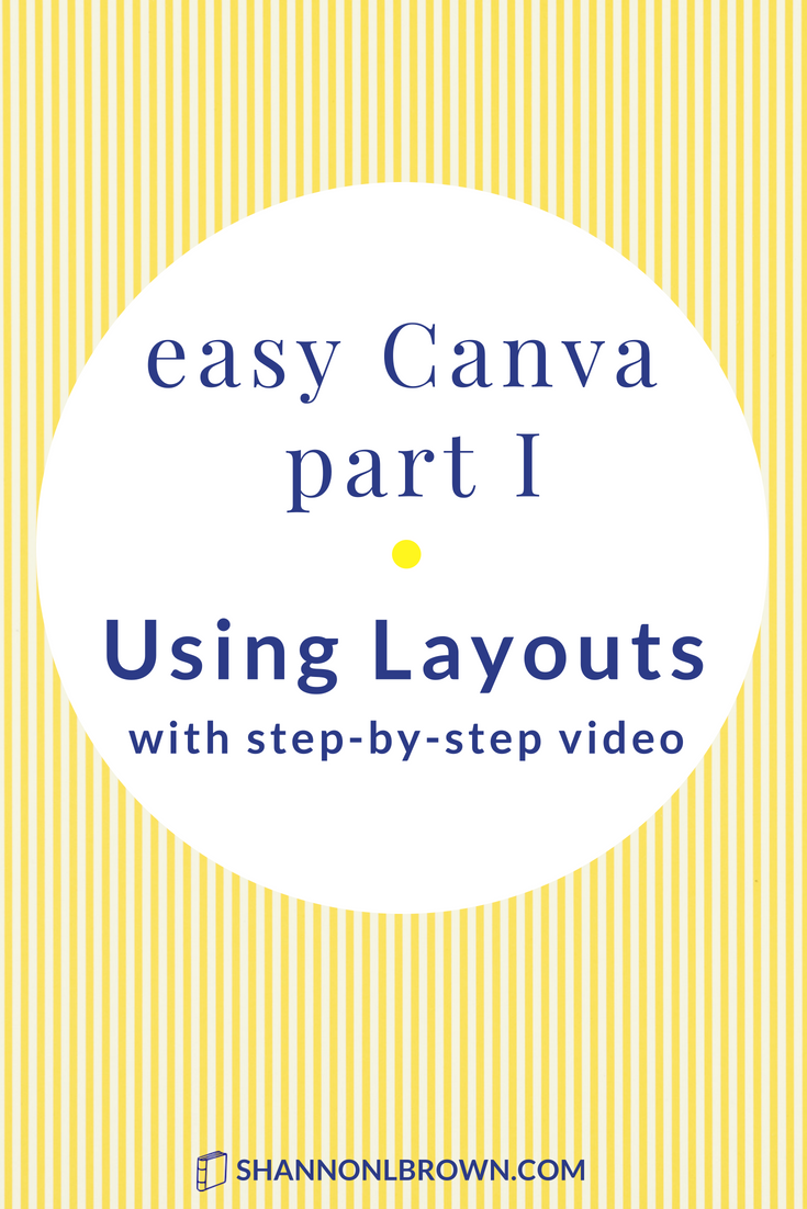 Easy Canva Part I - Using Canva's Layouts - With Video - Pinterest