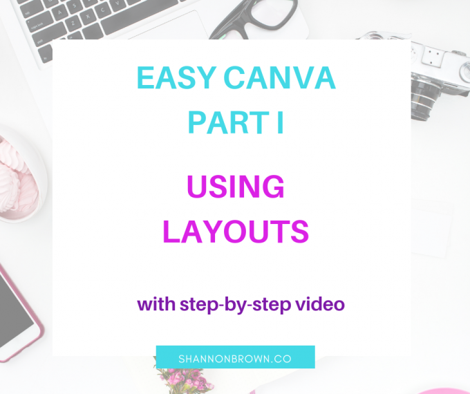 Easy Canva Part I - Using Canva's Layouts