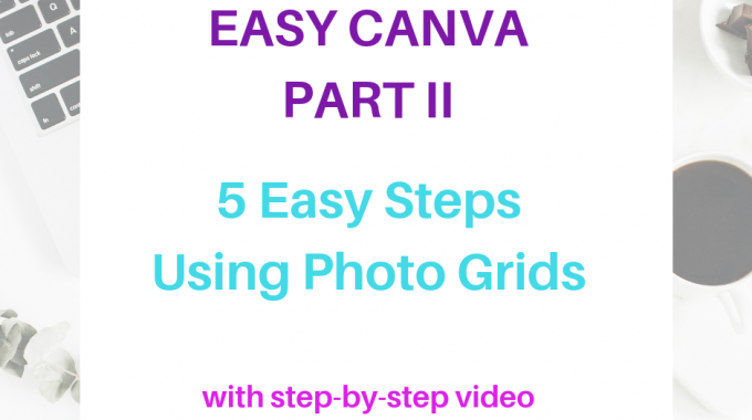 Easy Canva Part II - 5 Easy Steps Using Canva's Photo Grids