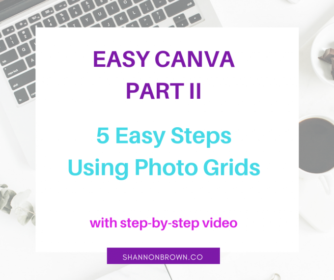 Easy Canva Part II: 5 Easy Steps Using Photo Grids