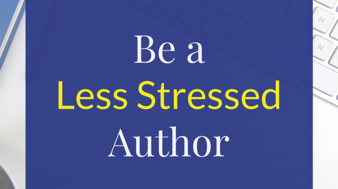 Be A Less Stressed Author