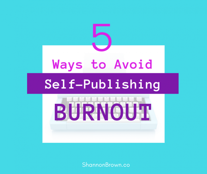 Avoid Self-Publishing Burnout