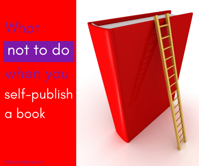 What Not To Do When You Self-publish A Book