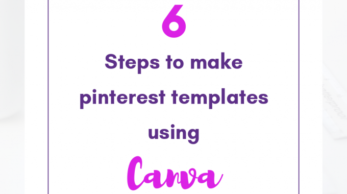 6 Steps To Pinterest Templates With Canva